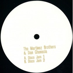 The Martinez Brothers & Dan Ghenacia - Disco Jam Ep