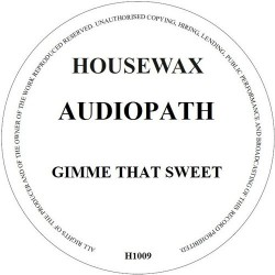 Audiopath - Gimme That Sweat