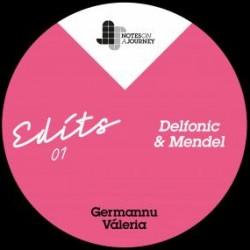 GERMANNU / VALERIA - NOAJ EDITS 01 – MENDEL & DELFONIC